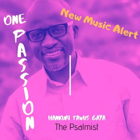 MUSIC: ONE PASSION by Hankuri Tawus Gaya The Psalmist